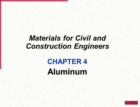 Materials for Civil and Construction Engineers CHAPTER 4Aluminum.