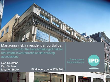 On the pulse of the property world Managing risk in residential portfolios An instrument for the benchmarking of risk for real estate investors and social.