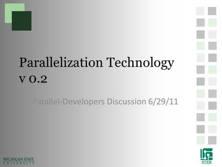 Parallelization Technology v 0.2 Parallel-Developers Discussion 6/29/11.