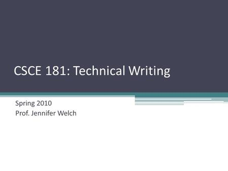 CSCE 181: Technical Writing