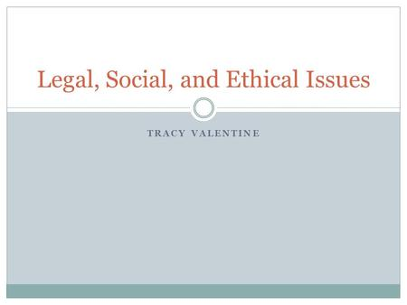 Legal, Social, and Ethical Issues