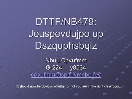 DTTF/NB479: Jouspevdujpo up Dszquphsbqiz Nbuu Cpvufmm G-224 y8534  (It should now be obvious whether or.