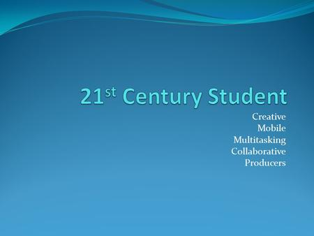 learning a 21st century approach