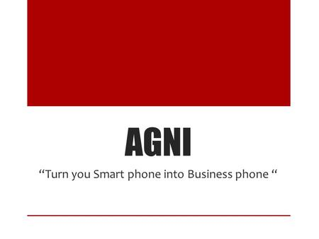 """Turn you Smart phone into Business phone """