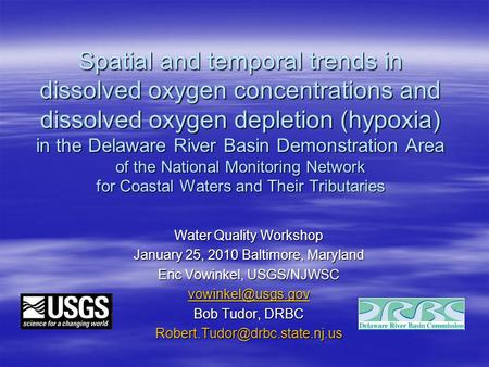 Spatial and temporal trends in dissolved oxygen concentrations and dissolved oxygen depletion (hypoxia) in the Delaware River Basin Demonstration Area.