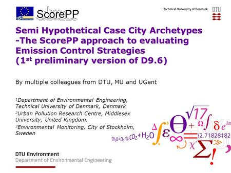 Semi Hypothetical Case City Archetypes -The ScorePP approach to evaluating Emission Control Strategies (1 st preliminary version of D9.6) By multiple colleagues.