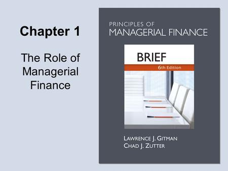 Objectives Define finance and the managerial finance function.