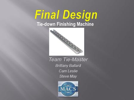 Team Tie-Master Brittany Ballard Cam Leslie Steve May Tie-down Finishing Machine.