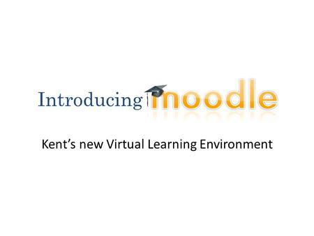 Introducing Kent's new Virtual Learning Environment.