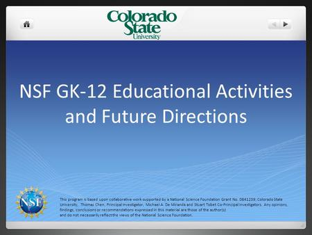 NSF GK-12 Educational Activities and Future Directions This program is based upon collaborative work supported by a National Science Foundation Grant No.