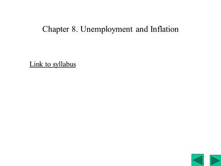 Chapter 8. Unemployment and Inflation Link to syllabus.