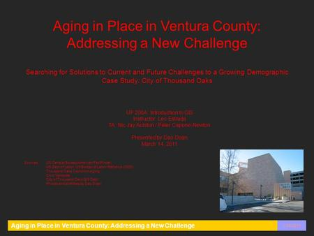 Aging in Place in Ventura County: Addressing a New Challenge 3/14/2011 Aging in Place in Ventura County: Addressing a New Challenge Searching for Solutions.