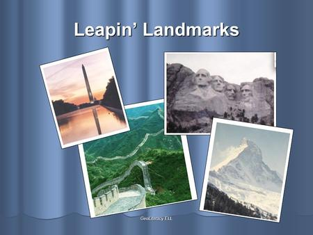 GeoLiteracy ELL Leapin' Landmarks. GeoLiteracy ELL Home Page for Leapin' Landmarks.