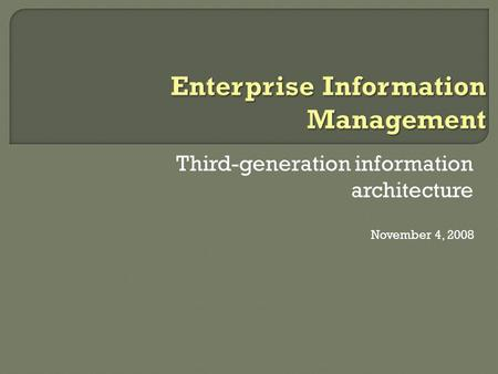 Third-generation information architecture November 4, 2008.
