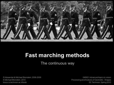 Fast marching methods The continuous way 1
