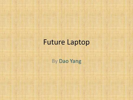 Future Laptop By Dao Yang. History of IBM PCD Introduced first personal computer in 1981 1987, IBM PCD announces the Personal System/2 personal computer1992,