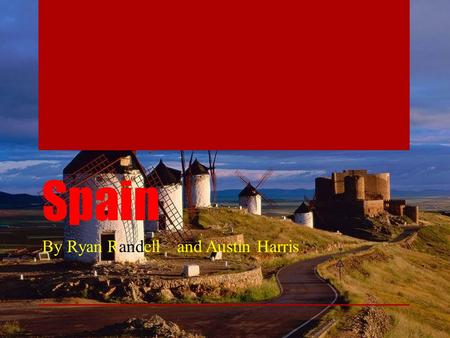 Spain By Ryan Randelland Austin Harris. Spain's Flag Red for the bullfighters ' blood on the sand of the bullfightin g ring or red for the blood shed.
