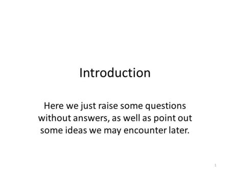 Introduction Here we just raise some questions without answers, as well as point out some ideas we may encounter later. 1.