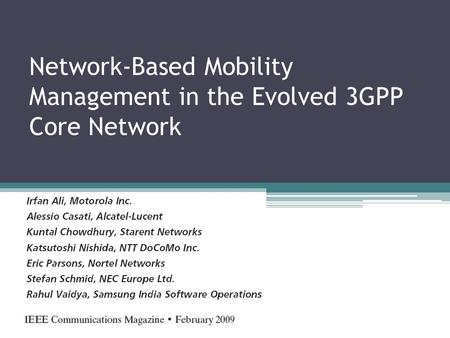 Network-Based Mobility Management in the Evolved 3GPP Core Network.