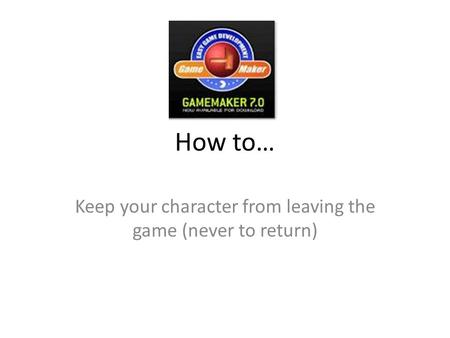How to… Keep your character from leaving the game (never to return)