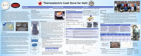Thermoelectric Cook Stove for Haiti TESTING TEAM Tests Water Boil Test – a test to characterize the performance of a cook stove by boiling and simmering.
