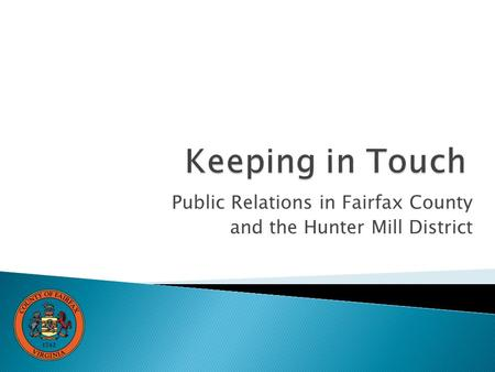 Public Relations in Fairfax County and the Hunter Mill District.