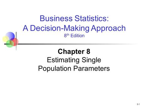 Chapter 8 Estimating Single Population Parameters