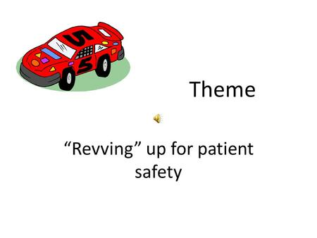 "Theme ""Revving"" up for patient safety PI-LDP The MRC Experience."