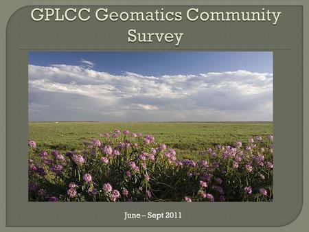 June – Sept 2011. As a collaborative, LCCs seek to identify best practices, connect efforts, identify gaps, and avoid duplication through improved conservation.
