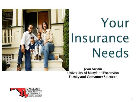 Jean Austin University of Maryland Extension Family and Consumer Sciences 1.