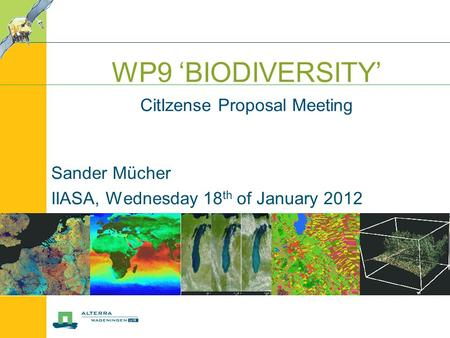 Sander Mücher IIASA, Wednesday 18 th of January 2012 WP9 'BIODIVERSITY' CitIzense Proposal Meeting.