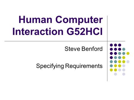 Human Computer Interaction G52HCI