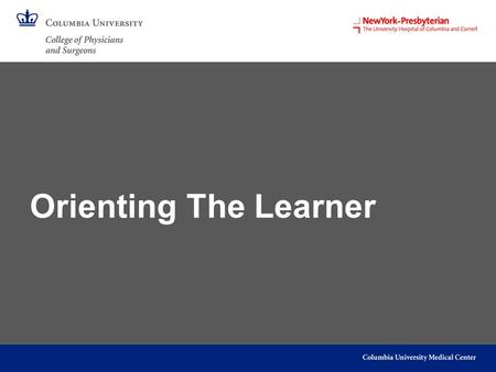 Orienting The Learner. Objectives Describe the characteristics of an effective learning environment Describe approaches to creating effective learning.