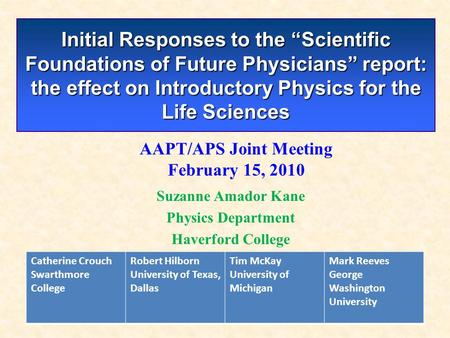 "Initial Responses to the ""Scientific Foundations of Future Physicians"" report: the effect on Introductory Physics for the Life Sciences Suzanne Amador."
