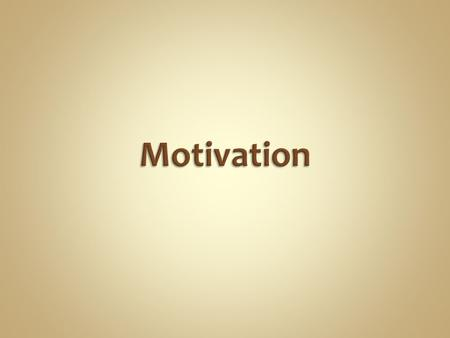 What motivates behavior? What is hunger? How are needs prioritized?