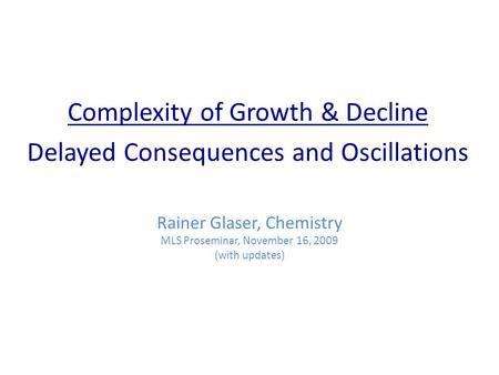 Complexity of Growth & Decline Delayed Consequences and Oscillations