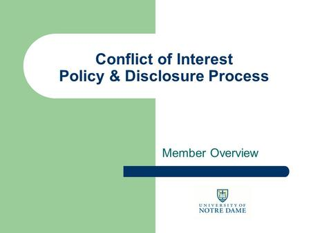 Member Overview Conflict of Interest Policy & Disclosure Process.