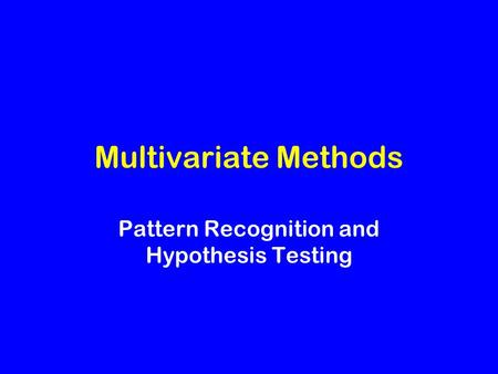 Multivariate Methods Pattern Recognition and Hypothesis Testing.