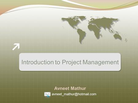 Introduction to Project Management Avneet Mathur