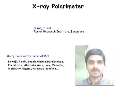 X-ray Polarimeter Biswajit Paul Raman Research Institute, Bangalore