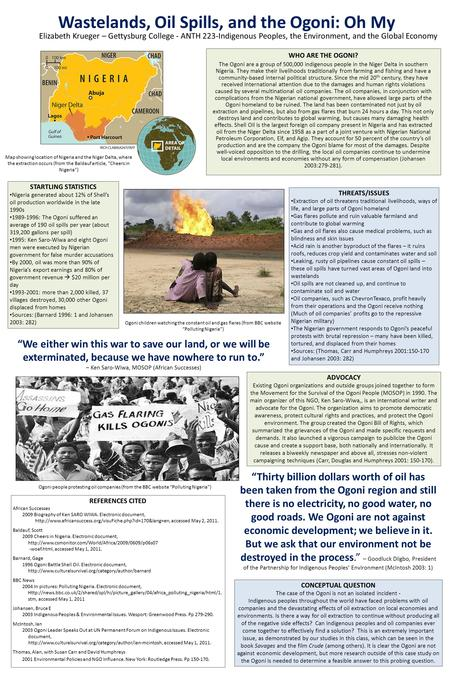 Wastelands, Oil Spills, and the Ogoni: Oh My Elizabeth Krueger – Gettysburg College - ANTH 223-Indigenous Peoples, the Environment, and the Global Economy.