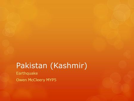 Pakistan (Kashmir) Earthquake Owen McCleery MYP5.