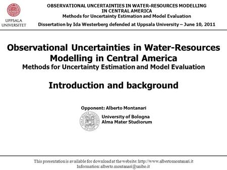 This presentation is available for download at the website:  Information: OBSERVATIONAL UNCERTAINTIES.