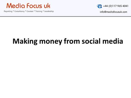 Making money from social media.  Premium.