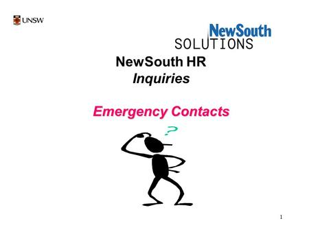 1 NewSouth HR Inquiries Emergency Contacts. 2 Select New South HR by a left mouse click once on NewSouth HR icon.