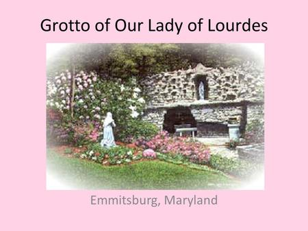 Grotto of Our Lady of Lourdes Emmitsburg, Maryland.