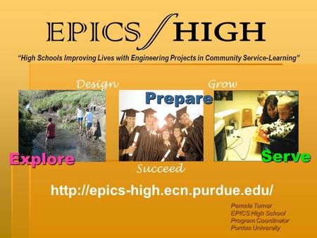 """High Schools Improving Lives with Engineering Projects in Community Service-Learning"" Serve Explore Prepare Design Succeed."