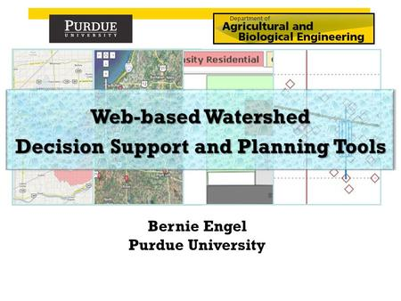 Bernie Engel Purdue University. Web-based DSS Tools Online Watershed DelineationOnline Watershed Delineation L-THIA & L-THIA LIDL-THIA & L-THIA LID Watershed.
