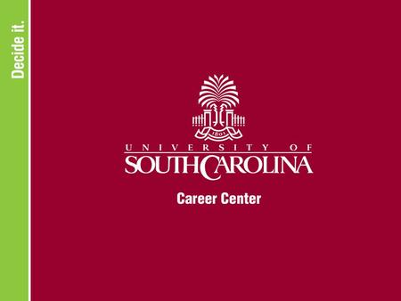 WHAT CAN I DO WITH A MAJOR IN... POLITICAL SCIENCE OR INTERNATIONAL STUDIES www.sc.edu/career.