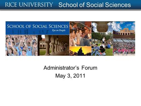 School of Social Sciences Administrator's Forum May 3, 2011.
